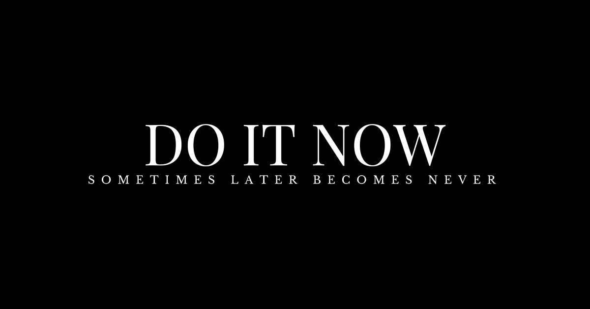 1.Do-it-now